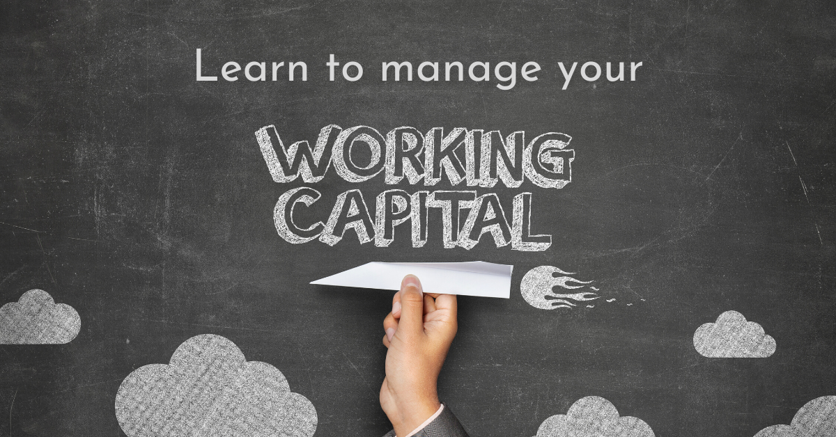Manage your working capital
